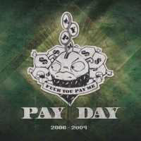 PAY DAY- FUCK YOU PAY ME